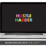 hustle more free desktop wallpaper