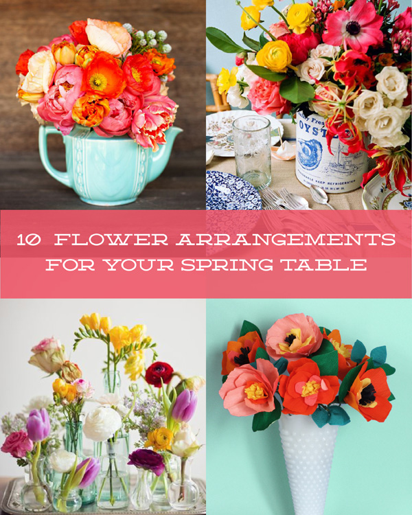 10 Flower Arrangements for Your Spring Table / The Sweet Esccape