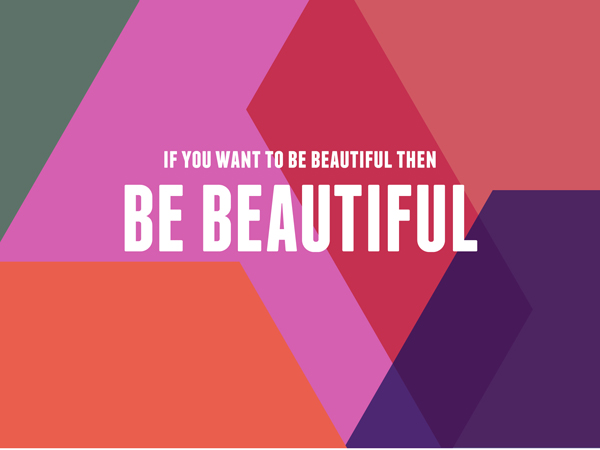 Be Beautiful / Motivational art by The Sweet Escape