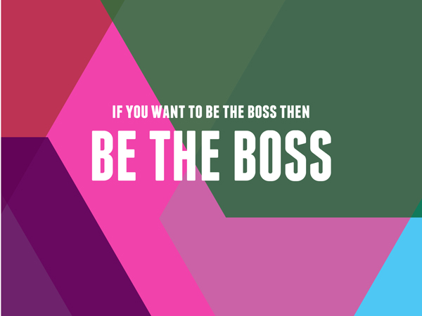 Be The Boss / Motivational art by The Sweet Escape