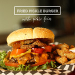 Fried Pickle Burger with Pickle Fries / The Sweet Escape