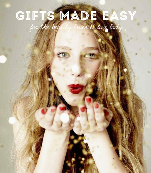 BEAUTY: gifts made easy for the beauty lover