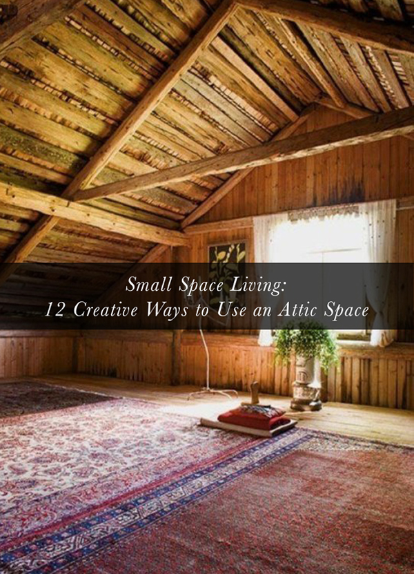 Melissa's Top Ten Apartment Therapy Home Decor Posts: Ways to use an attic space