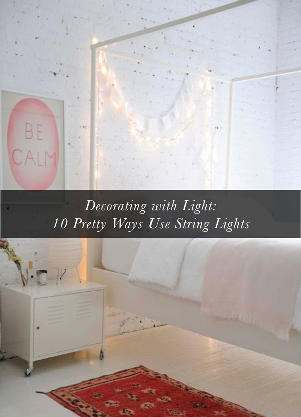 Melissa's Top Ten Apartment Therapy Home Decor Posts: Decorating with string of lights