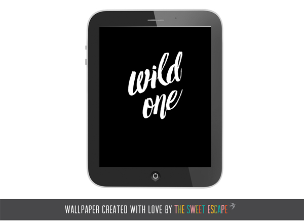 Wild One Typographic Wallpaper Download by THe Sweet Escape