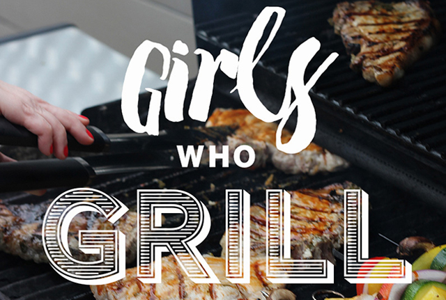 GOOD EATS: Girls Who Grill, Easy Grilling Recipes & Tips