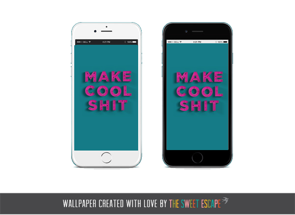 Make Cool Shit Free iPhone Wallpaper download
