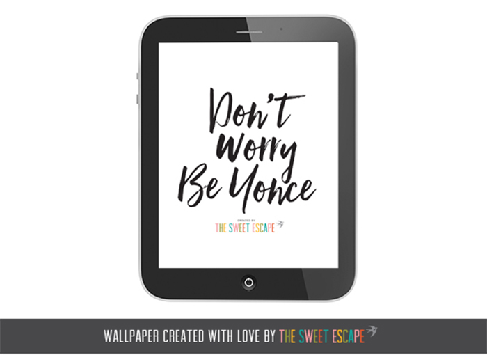 Pretty Tech: Don't Worry Be Yonce free wallpaper download