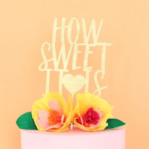 How Sweet It Is custom laser cut cake topper
