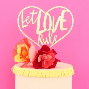 Let Love Rule Laser Cut Wedding Cake Topper