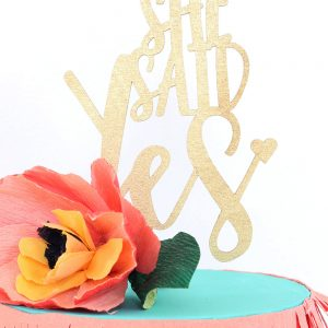 She Said Yes Laser Cut Bridal shower cake topper