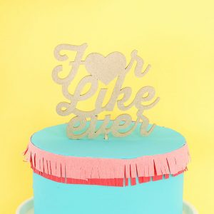 For Like Ever Script Cake Topper