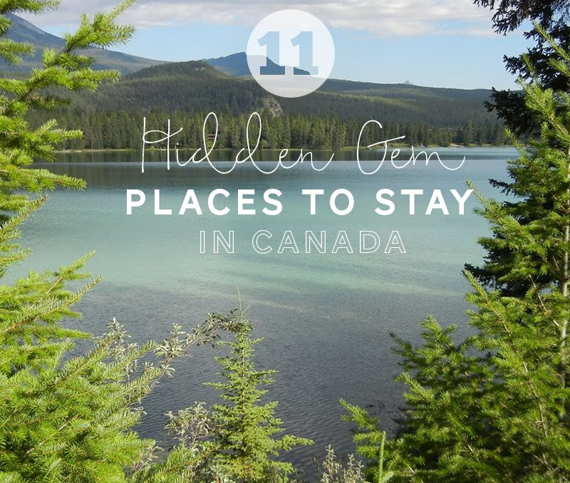 Sweet Escape: 11 Hidden Gems to Visit and Stay in Canada